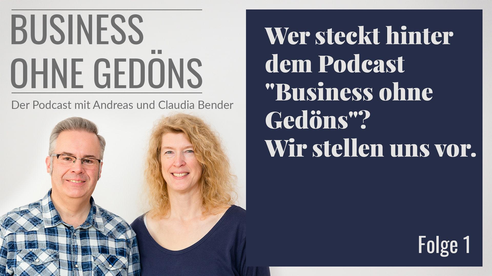 """BOG 001 – Wer steckt hinter dem Podcast """"Business ohne Gedöns""""? Wir stellen uns vor."""