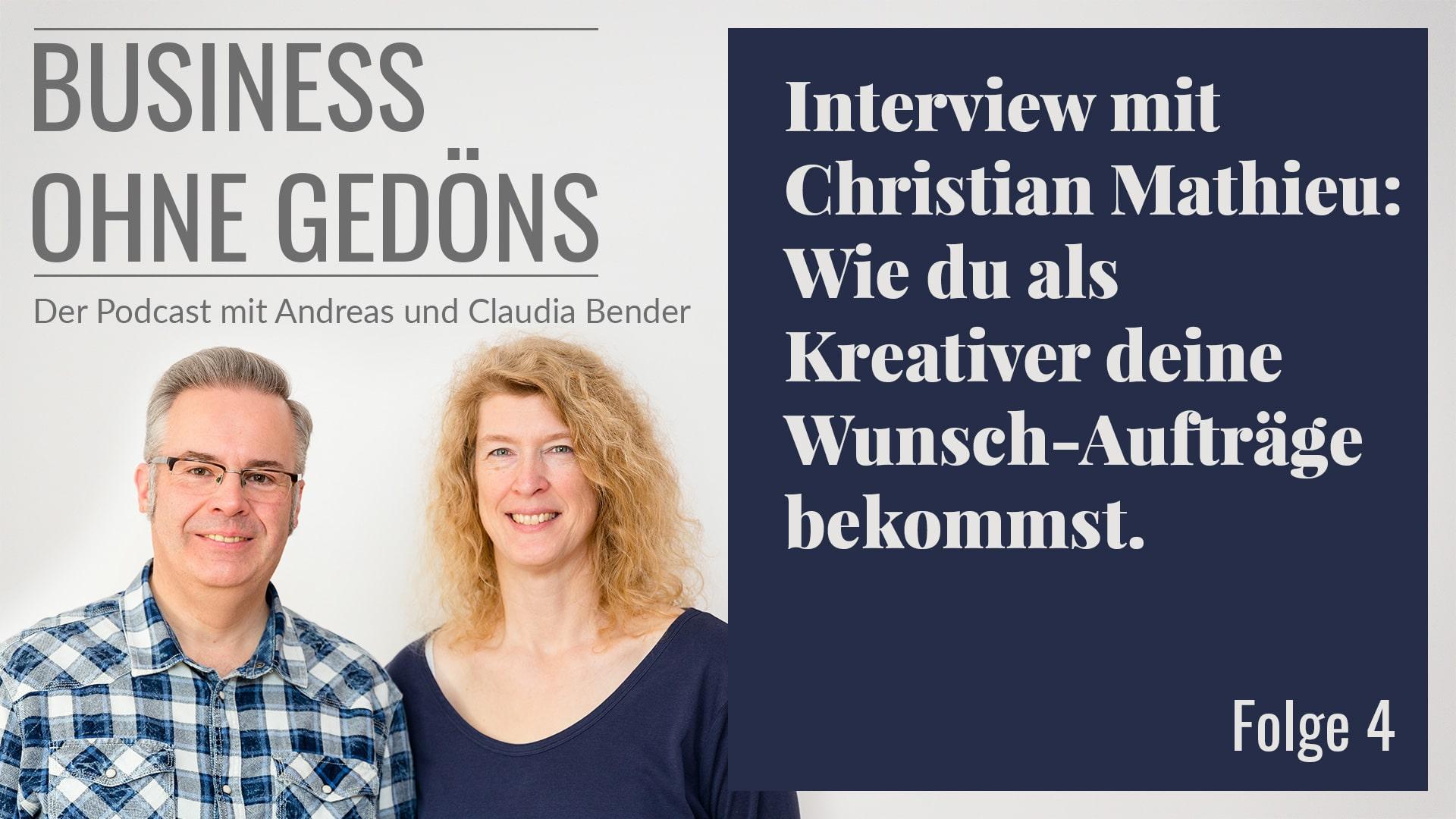 BOG 004 – Interview mit Christian Mathieu: Wie du als Kreativer deine Wunsch-Aufträge bekommst.