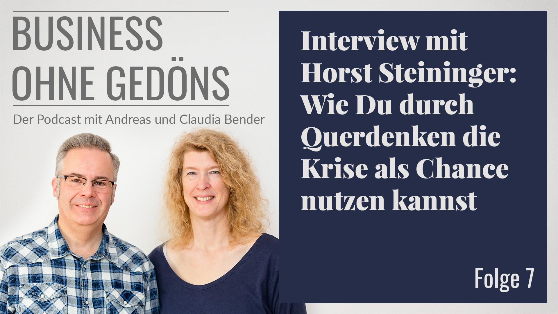 BOG 007 – Interview mit Horst Steininger: Wie Du durch Querdenken die Krise als Chance nutzen kannst